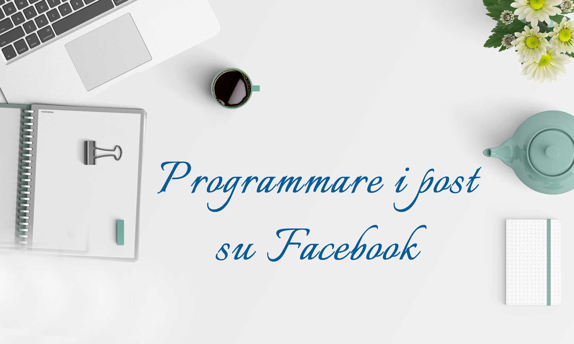 Programmare i post su Facebook
